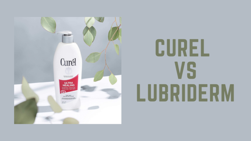 Are You Confused Between Curel Vs Lubriderm: Which Is Better?