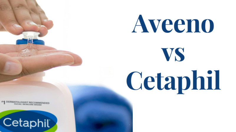 Which One to Choose – Aveeno vs Cetaphil?