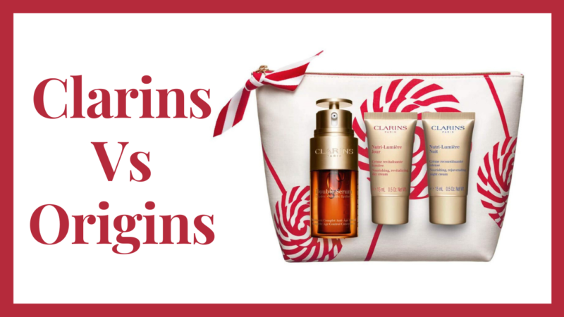 Clarins Vs Origins – Who Is The Best?