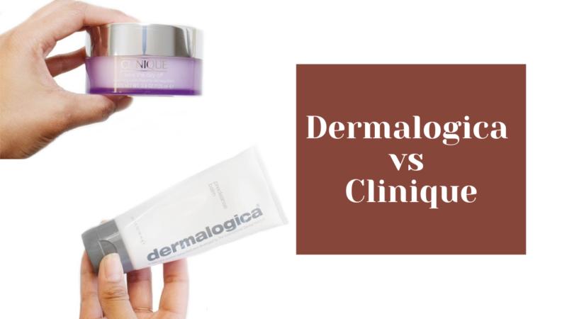 Dermalogica vs Clinique- Choose The Best in 2021