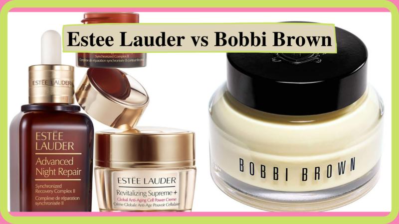 Estee Lauder vs Bobbi Brown