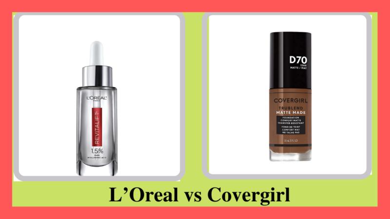 Loreal vs Covergirl – Choosing the best in 2021