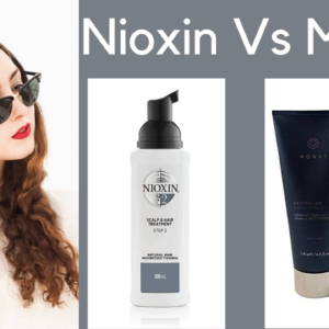 Nioxin Vs Monat: Detailed Review On Both