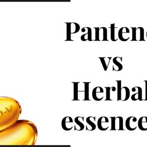 Pantene Vs Herbal Essences: A Fair Comparison