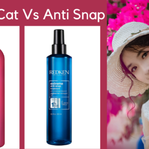 Redken Cat vs Anti Snap: The best one for your hair issues