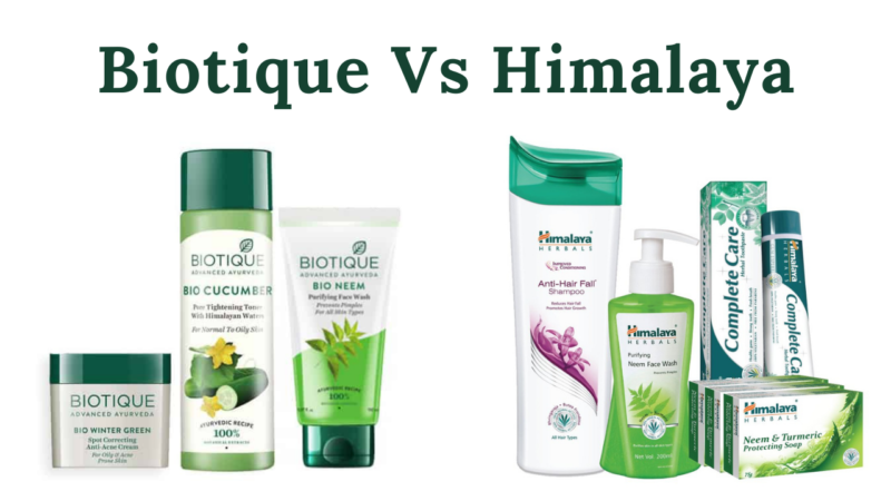 Biotique Vs Himalaya: Which Brand Is Best For Skin?