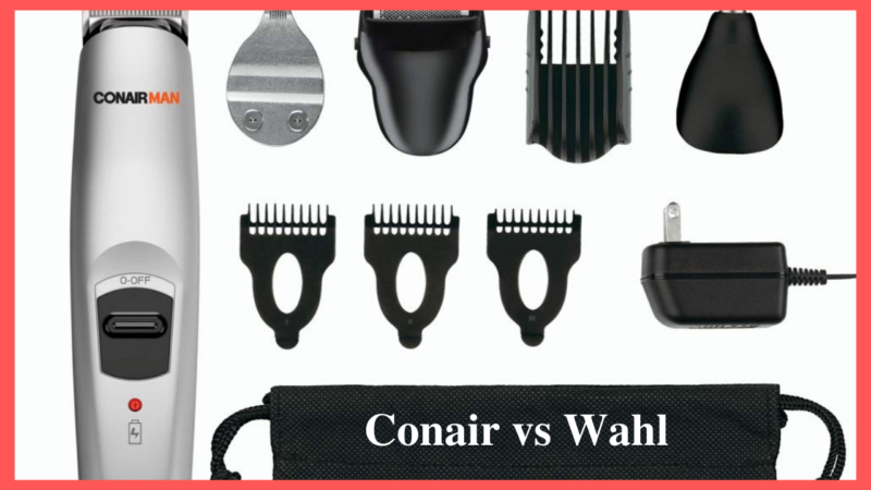 Need New Clippers? Find Out Which In Conair Vs Wahl
